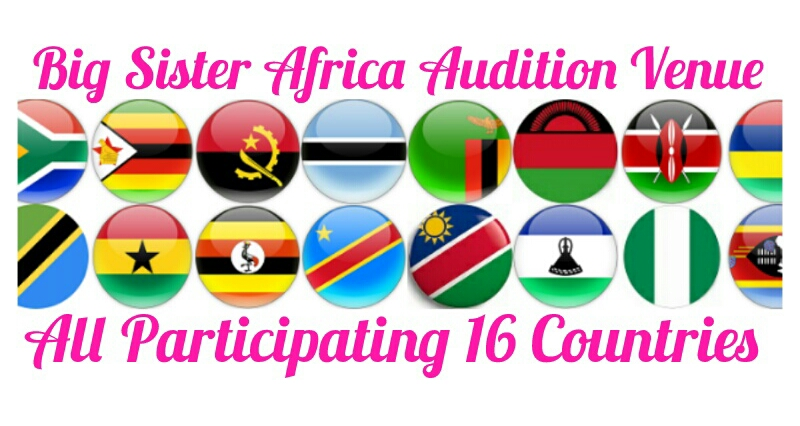Big Sister Africa Audition Venue in all Africa Countries and Cities