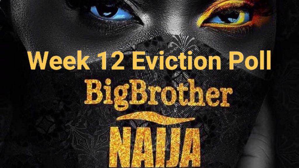 BBNaija Week 12 Poll 2020 | Week 12 Eviction Poll in BBNaija 2020