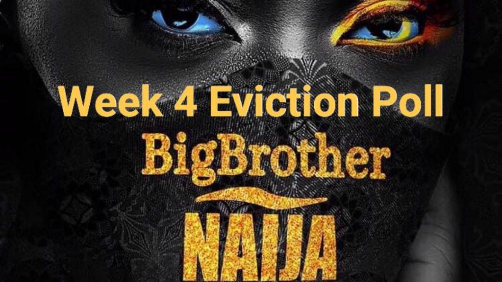 BBNaija Week 4 Poll 2020   Week 4 Eviction Poll in BBNaija 2020.