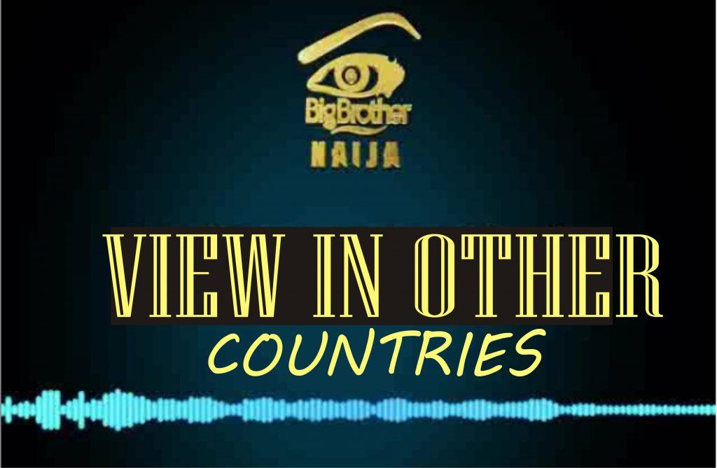 How to View BBNaija 2021 (Season 6) in the Turkey